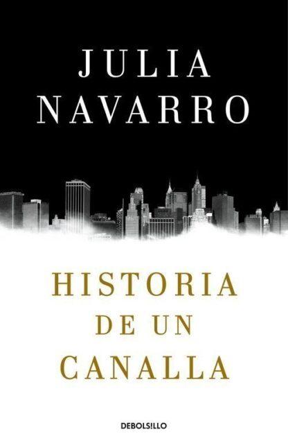 Portada HISTORIA DE UN CANALLA - NAVARRO, JULIA - ALFAGUARA