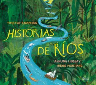 Portada HISTORIAS DE RIOS. EDELVIVES - KNAPMAN, TIMOTHY;LINDSAY, ASHLING -