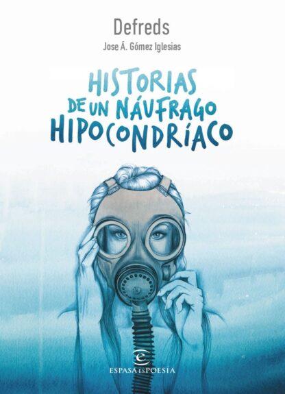 Portada HISTORIAS DE UN NAUFRAGO HIPOCONDRIACO - DEFREDS - ESPASA CALPE
