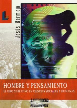 Portada HOMBRE Y PENSAMIENTO. EL GIRO NARRATIVO EN CIENCIAS SOCIALES Y HUMANAS - JESUS BERMEJO - LABERINTO