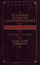 Portada INES JUST COMING - ALFONSO GROSSO - PLANETA