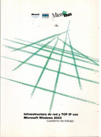 Portada INFRAESTRUCTURA DE RED Y TCP IP CON MICROSOFT WIND - VVAA - MICROFORUM