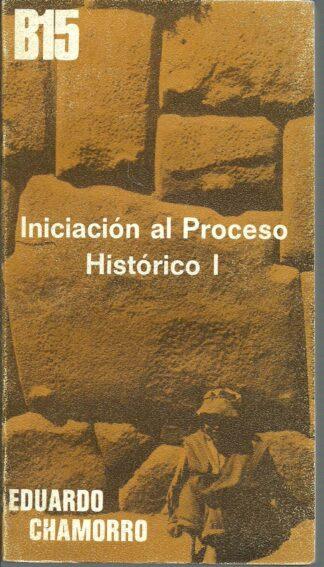 Portada INICIACION AL PROCESO HISTORICO I - EDUARDO CHAMORRO - MIGUEL CASTELLOTE