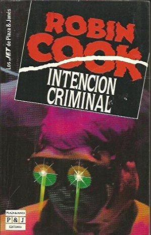 Portada INTENCIÓN CRIMINAL - ROBIN COOK - PLAZA Y JANES