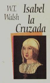 Portada ISABEL LA CRUZADA - W. T. WALSH - CIRCULO DE LECTORES