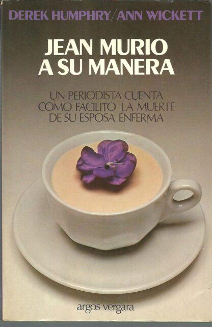 Portada JEAN MURIO A SU MANERA - DEREK HUMPHRYANN WICKET - ARGOS VERGARA