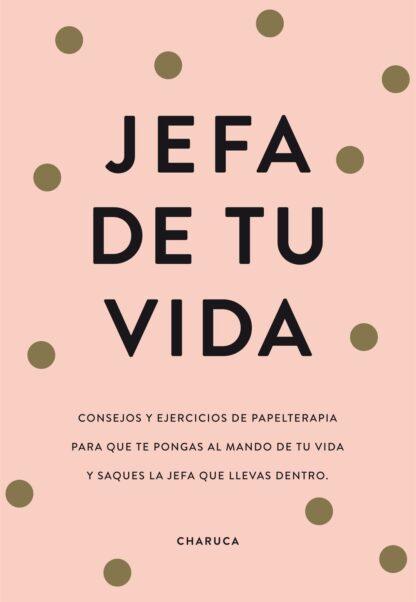 Portada JEFA DE TU VIDA - CHARUCA -