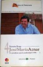 Portada JOSE MARIA AZNAR. UN PRESIDENTE PARA LA MODERNIDAD - VICTORIA PREGO - BIBLIOTECA EL MUNDO