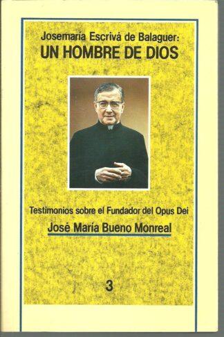 Portada JOSEMARIA ESCRIVA DE BALAGUER UN HOMBRE DE DIOS - JOSE MARIA BUENO MONREAL - PALABRA