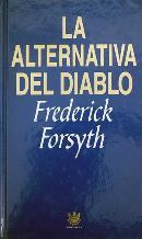 Portada LA ALTERNATIVA DEL DIABLO - FREDERICK FORSYTH - RBA