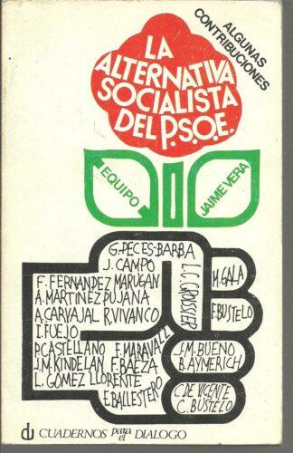 Portada LA ALTERNATIVA SOCIALISTA DEL P.S.O.E (ALGUNAS CONTRIBUCIONES) - JAIME VERA - CUADERNOS PARA EL DIALOGO