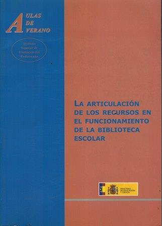 Portada LA ARTICULACION DE LOS RECURSOS EN EL FUNCIONAMIENTO DE LA BIBLIOTECA ESCOLAR - - - MINISTERIO DE EDUCACION NACIONAL
