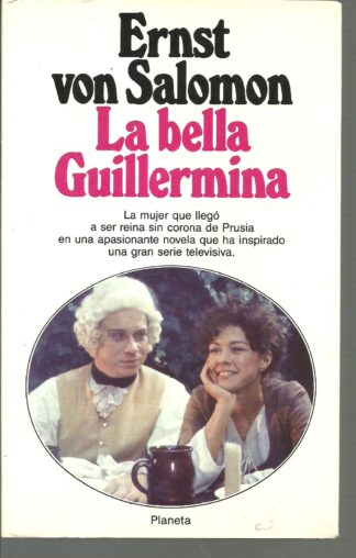 Portada LA BELLA GUILLERMINA - ERNST VON SALOMON - PLANETA