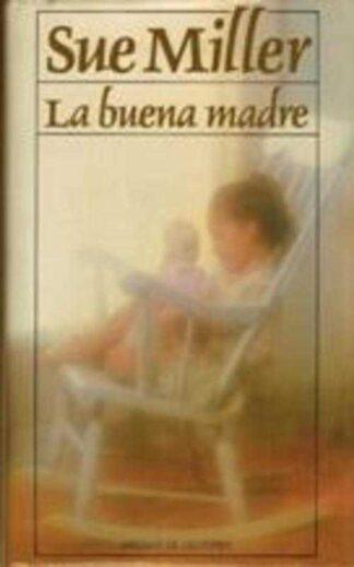 Portada LA BUENA MADRE - SUE MILLER - CIRCULO DE LECTORES
