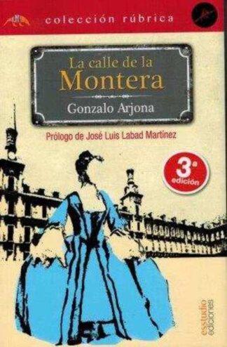 Portada LA CALLE DE LA MONTERA - GONZALO ARJONA -