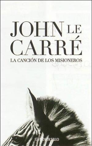 Portada LA CANCION DE LOS MISIONEROS - JOHN LE CARRE - DEBOLSILLO