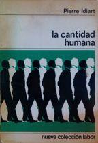 Portada LA CANTIDAD HUMANA - PIERRE IDIART - LABOR