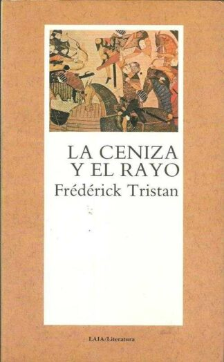 Portada LA CENIZA Y EL RAYO - FREDERICK TRISTAN - LAIA