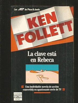 Portada LA CLAVE ESTA EN REBECA - KEN FOLLETT - PLAZA Y JANES