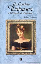 Portada LA CONDESA WALEUSCA-LA AMANTE DE NAPOLEON - RICHARD KONNELLY - GRUPO EDITORIAL G.R.M