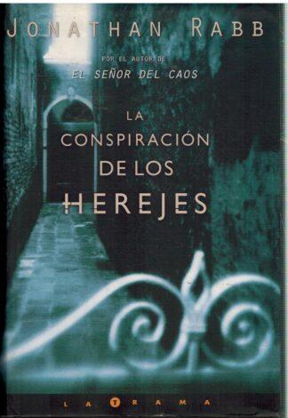 Portada LA CONSPIRACION DE LOS HEREJES - JONATHAM RABB - EDICIONES B