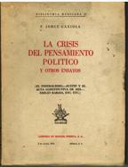 Portada LA CRISIS DEL PENSAMIENTO POLITICO Y OTROS ENSAYOS - F. JORGE GAXIOLA  - MANUEL PORRUA