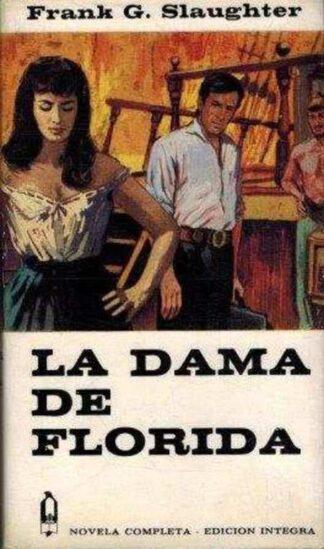 Portada LA DAMA DE FLORIDA - FRANK G. SLAUGHTER - EDICIONES G.P