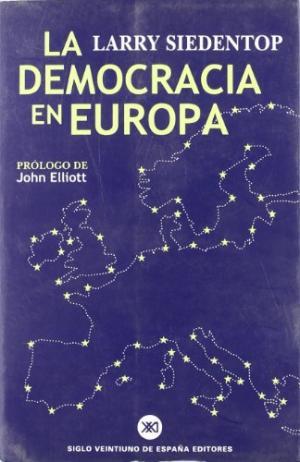 Portada LA DEMOCRACIA EN EUROPA - LARRY SIEDENTOP - SIGLO VEINTIUNO DE EDITORES