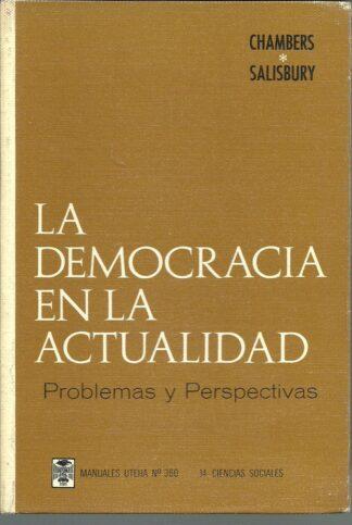 Portada LA DEMOCRACIA EN LA ACTUALIDAD PROBLEMAS Y PERSPECTIVAS - WILLIAM N CHAMBERS Y ROBERT H SALISBURY - HISPANOAMERICANA