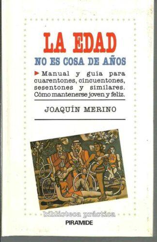 Portada LA EDAD NO ES COSA DE AÑOS - JOAQUIN MERINO - PIRAMIDE