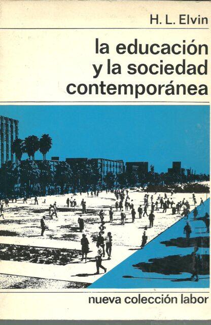 Portada LA EDUCACION Y LA SOCIEDAD CONTEMPRANEA - H.L.ELVIN - LABOR