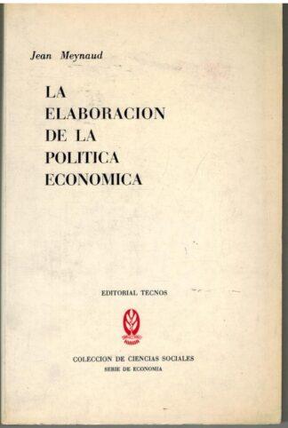 Portada LA ELABORACION DE LA POLITICA ECONOMICA - JEAN MEYNAUD - TECNOS