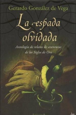 Portada LA ESPADA OLVIDADA - GERARDO GONZALEZ DE VEGA - EDICIONES B
