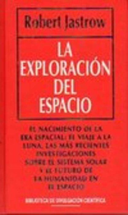 Portada LA EXPLORACION DEL ESPACIO - ROBERT JASTROW - RBA