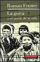 Portada LA GORRA O EL PRECIO DE LA VIDA - ROMAN FRISTER - CIRCULO DE LECTORES