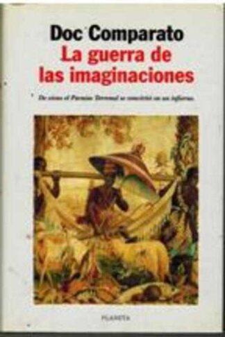 Portada LA GUERRA DE LAS IMAGINACIONES - DOC COMPARATO - PLANETA