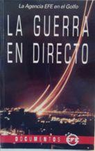 Portada LA GUERRA EN DIRECTO - VARIOS AUTORES - CONSEJO EDITORIAL DE DOCUMENTOS EFE