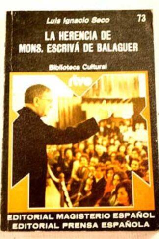 Portada LA HERENCIA DE MONS.ESCRIVA DE BALAGUER - LUIS IGNACIO SECO - PRENSA ESPAÑOLA