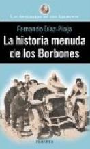 Portada LA HISTORIA MENUDA DE LOS BORBONES - FERNANDO DIAZ-PLAJA - PLANETA