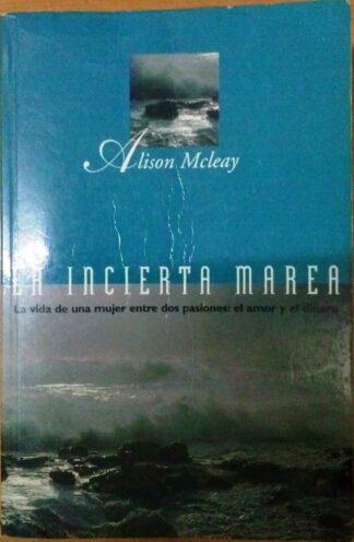 Portada LA INCIERTA MAREA - ALISON MCLEAY - EDICIONES B
