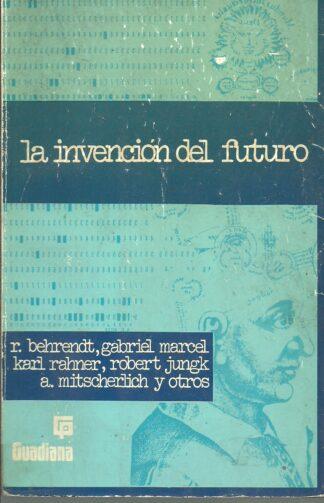 Portada LA INVENCION DEL FUTURO - VARIOS AUTORES - GUADIANA