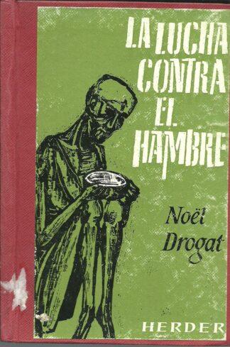 Portada LA LUCHA CONTRA EL HAMBRE - NOEL DROGAT - HERDER