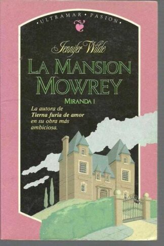 Portada LA MANSION MOWREY.MIRANDA I - JENNIFER WILDE - ULTRAMAR