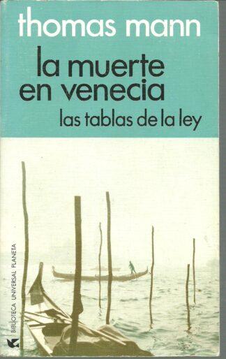 Portada LA MUERTE EN VENECIA  LAS TABLAS DE LA LEY - THOMAS MANN - PLANETA
