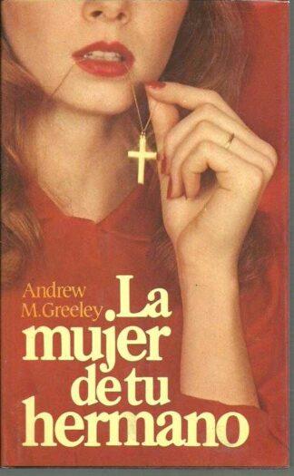 Portada LA MUJER DE TU HERMANO - ANDREW M GREELEY - CIRCULO DE LECTORES