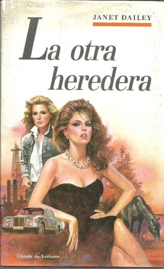 Portada LA OTRA HEREDERA - JANET DAILEY - CIRCULO DE LECTORES