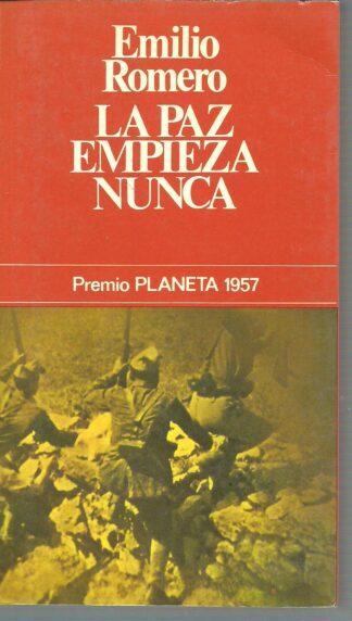 Portada LA PAZ EMPIEZA NUNCA - EMILIO ROMERO - PLANETA
