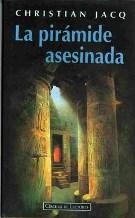 Portada LA PIRAMIDE ASESINADA (EL JUEZ DE EGIPTO I) - CHRISTIAN JACQ - CIRCULO DE LECTORES