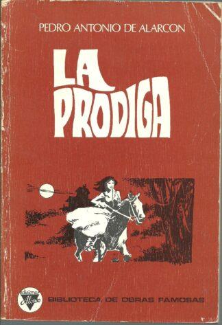 Portada LA PRODIGA - PEDRO ANTONIO DE ALARCON - EDICIONES ALONSO