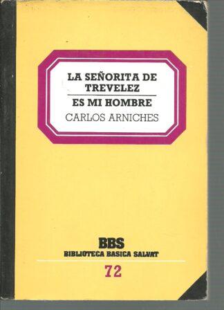 Portada LA SEÑORITA DE TREVELEZ  ES MI HOMBRE - CARLOS ARNICHES - SALVAT
